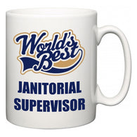 World's Best Janitorial Supervisor  Mug