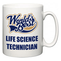 World's Best Life Science Technician  Mug