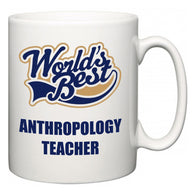 World's Best Anthropology Teacher  Mug