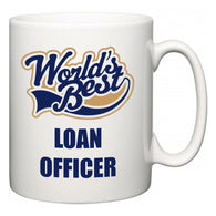 World's Best Loan Officer  Mug