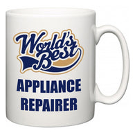 World's Best Appliance Repairer  Mug