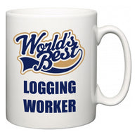 World's Best Logging Worker  Mug