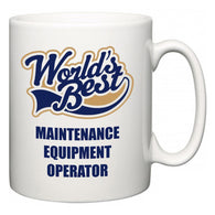 World's Best Maintenance Equipment Operator  Mug