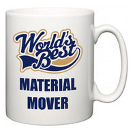 World's Best Material Mover  Mug
