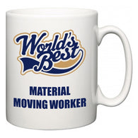 World's Best Material Moving Worker  Mug