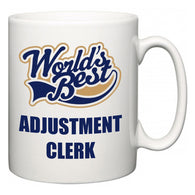 World's Best Adjustment Clerk  Mug