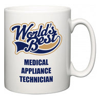 World's Best Medical Appliance Technician  Mug