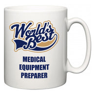 World's Best Medical Equipment Preparer  Mug