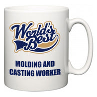 World's Best Molding and Casting Worker  Mug