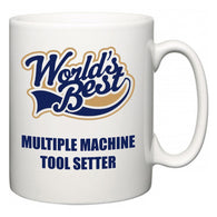 World's Best Multiple Machine Tool Setter  Mug