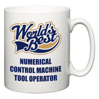 World's Best Numerical Control Machine Tool Operator  Mug