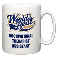 World's Best Occupational Therapist Assistant  Mug