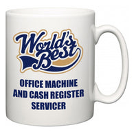 World's Best Office Machine and Cash Register Servicer  Mug
