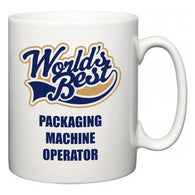World's Best Packaging Machine Operator  Mug