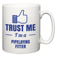 Trust Me I'm A Pipelaying Fitter  Mug