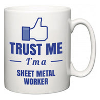 Trust Me I'm A Sheet Metal Worker  Mug