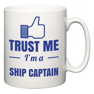 Trust Me I'm A Ship Captain  Mug