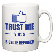Trust Me I'm A Bicycle Repairer  Mug