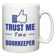 Trust Me I'm A Bookkeeper  Mug