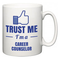 Trust Me I'm A Career Counselor  Mug