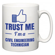 Trust Me I'm A Civil Engineering Technician  Mug