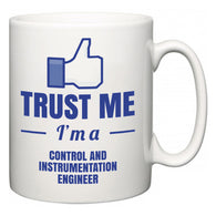 Trust Me I'm A Control and instrumentation engineer  Mug