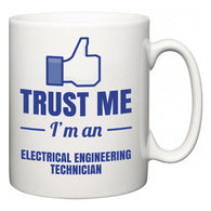 Trust Me I'm A Electrical Engineering Technician  Mug