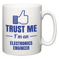 Trust Me I'm A Electronics Engineer  Mug