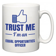 Trust Me I'm A Equal opportunities officer  Mug