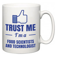 Trust Me I'm A Food Scientists and Technologist  Mug