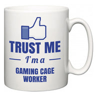 Trust Me I'm A Gaming Cage Worker  Mug