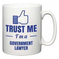 Trust Me I'm A Government lawyer  Mug