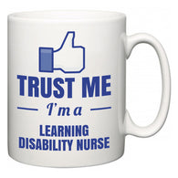 Trust Me I'm A Learning disability nurse  Mug