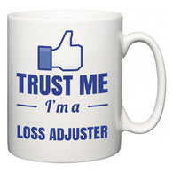 Trust Me I'm A Loss adjuster  Mug