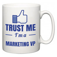 Trust Me I'm A Marketing VP  Mug