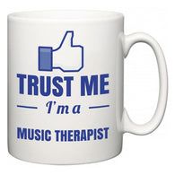 Trust Me I'm A Music therapist  Mug
