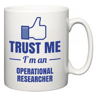 Trust Me I'm A Operational researcher  Mug