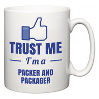 Trust Me I'm A Packer and Packager  Mug