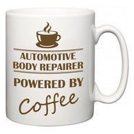 Automotive Body Repairer Powered by Coffee  Mug