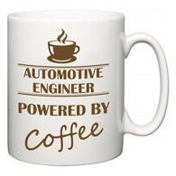Automotive engineer Powered by Coffee  Mug