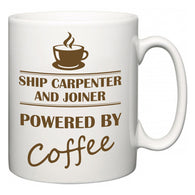 Ship Carpenter and Joiner Powered by Coffee  Mug