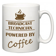 Broadcast Technician Powered by Coffee  Mug
