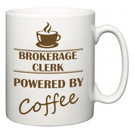 Brokerage Clerk Powered by Coffee  Mug