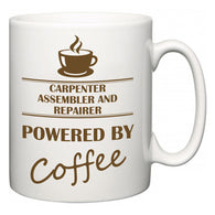 Carpenter Assembler and Repairer Powered by Coffee  Mug
