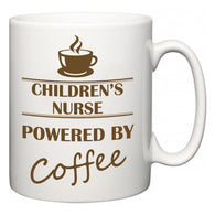 Children's nurse Powered by Coffee  Mug