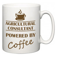 Agricultural consultant Powered by Coffee  Mug
