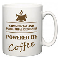 Commercial and Industrial Designer Powered by Coffee  Mug
