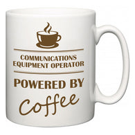 Communications Equipment Operator Powered by Coffee  Mug