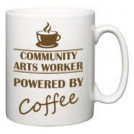 Community arts worker Powered by Coffee  Mug