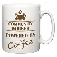 Community worker Powered by Coffee  Mug